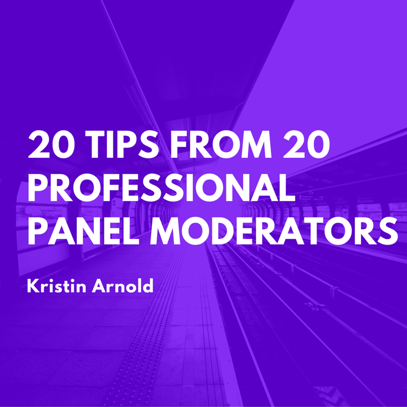 20 Tips From 20 Professional Panel Moderators