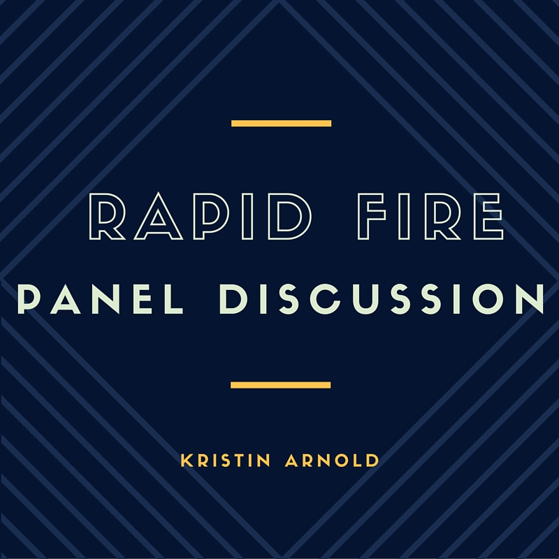 Rapid fire panel discussion